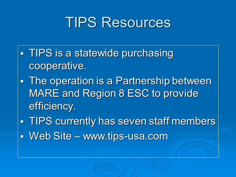 TIPS Resources  TIPS is a statewide purchasing cooperative.