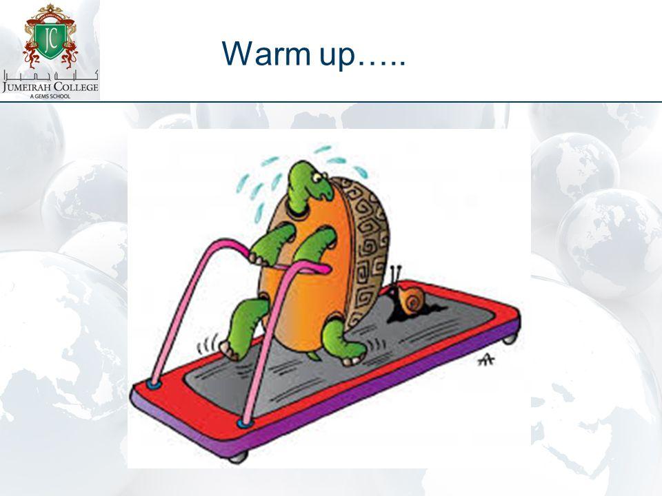 Warm up…..