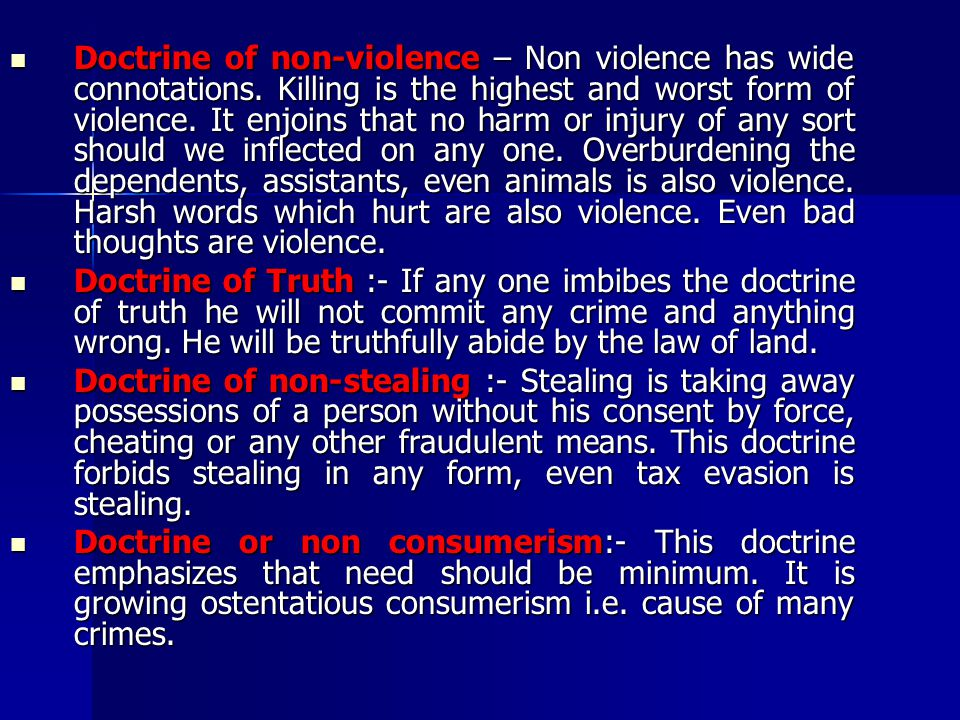 Doctrine of non-violence – Non violence has wide connotations.