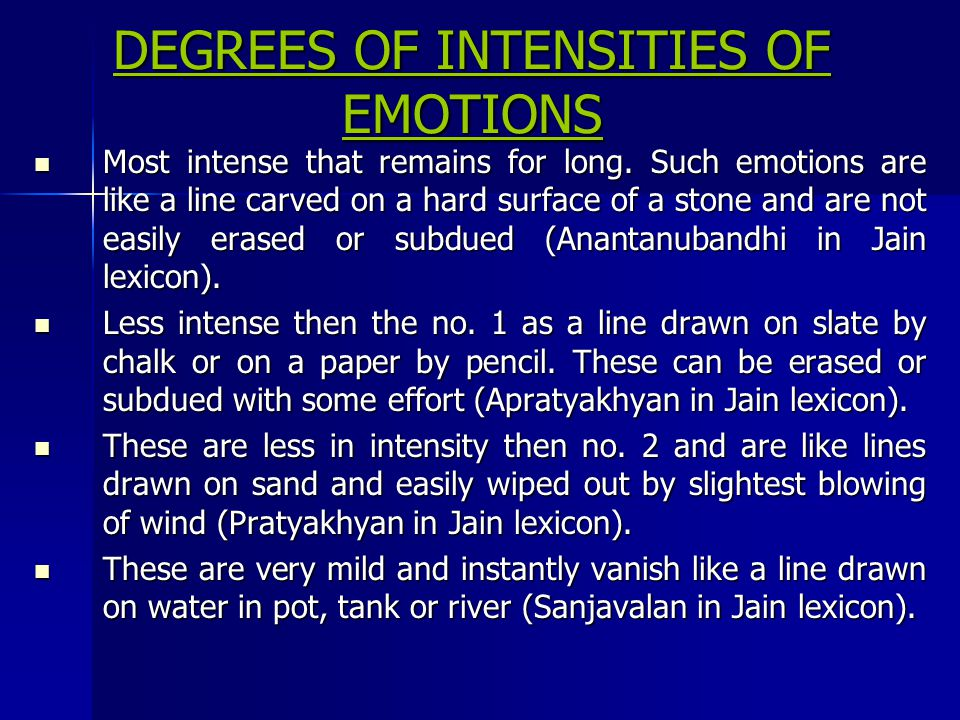 GENESIS OF EMOTIONS The emotions are because of inherent weaknesses in Jiva- the mundane souls.