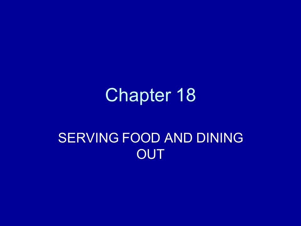 Chapter 18 SERVING FOOD AND DINING OUT