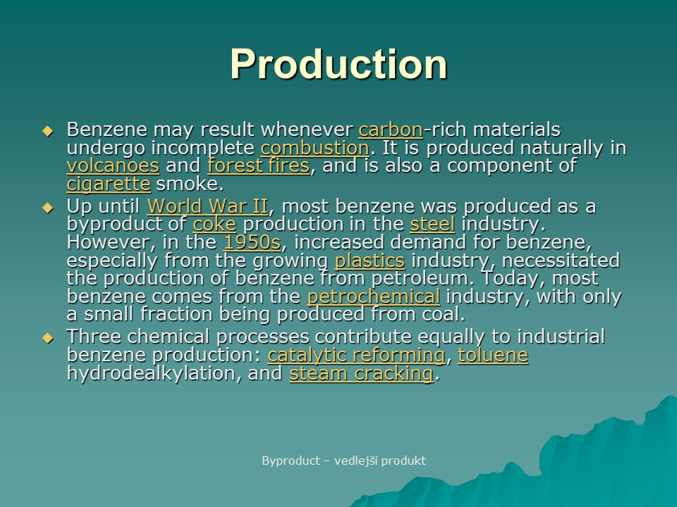 Production  Benzene may result whenever carbon-rich materials undergo incomplete combustion.