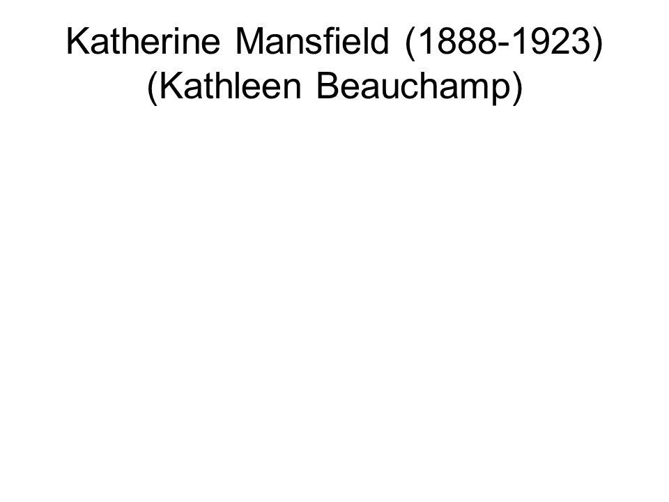 Katherine Mansfield (1888-1923) (Kathleen Beauchamp)