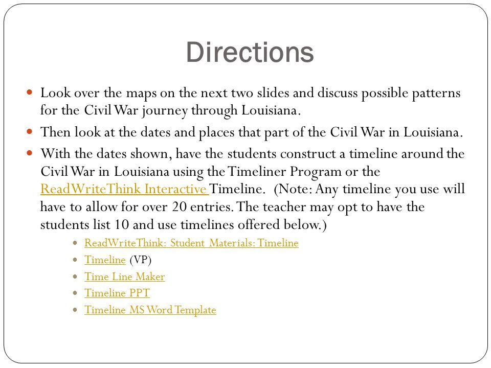Directions Look over the maps on the next two slides and discuss possible patterns for the Civil War journey through Louisiana.