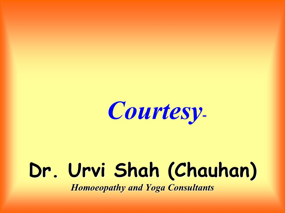 Dr. Urvi Shah (Chauhan) Homoeopathy and Yoga Consultants Courtesy -