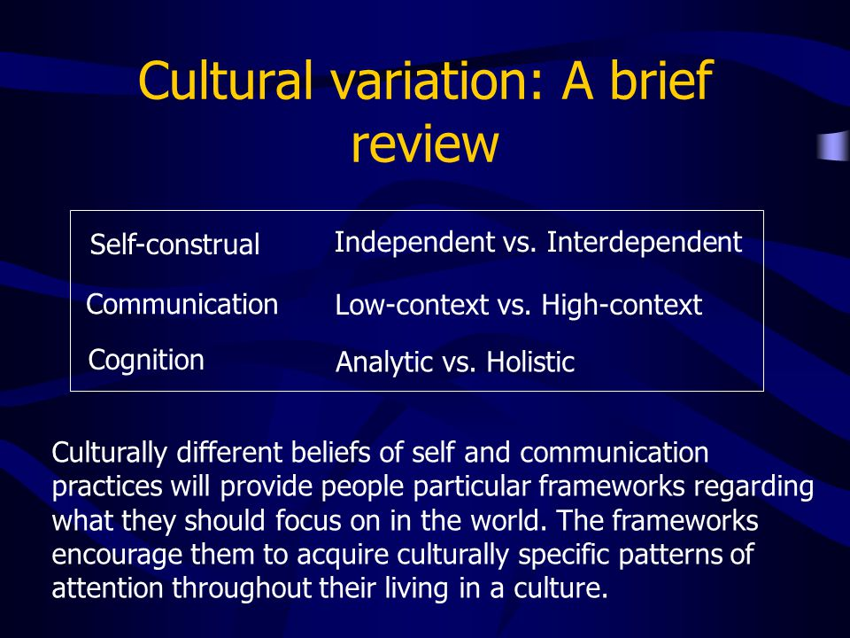 Conclusions Two issues would be concerned in future research … 1) When and how do people acquire culturally specific patterns of attention throughout their living in a culture.