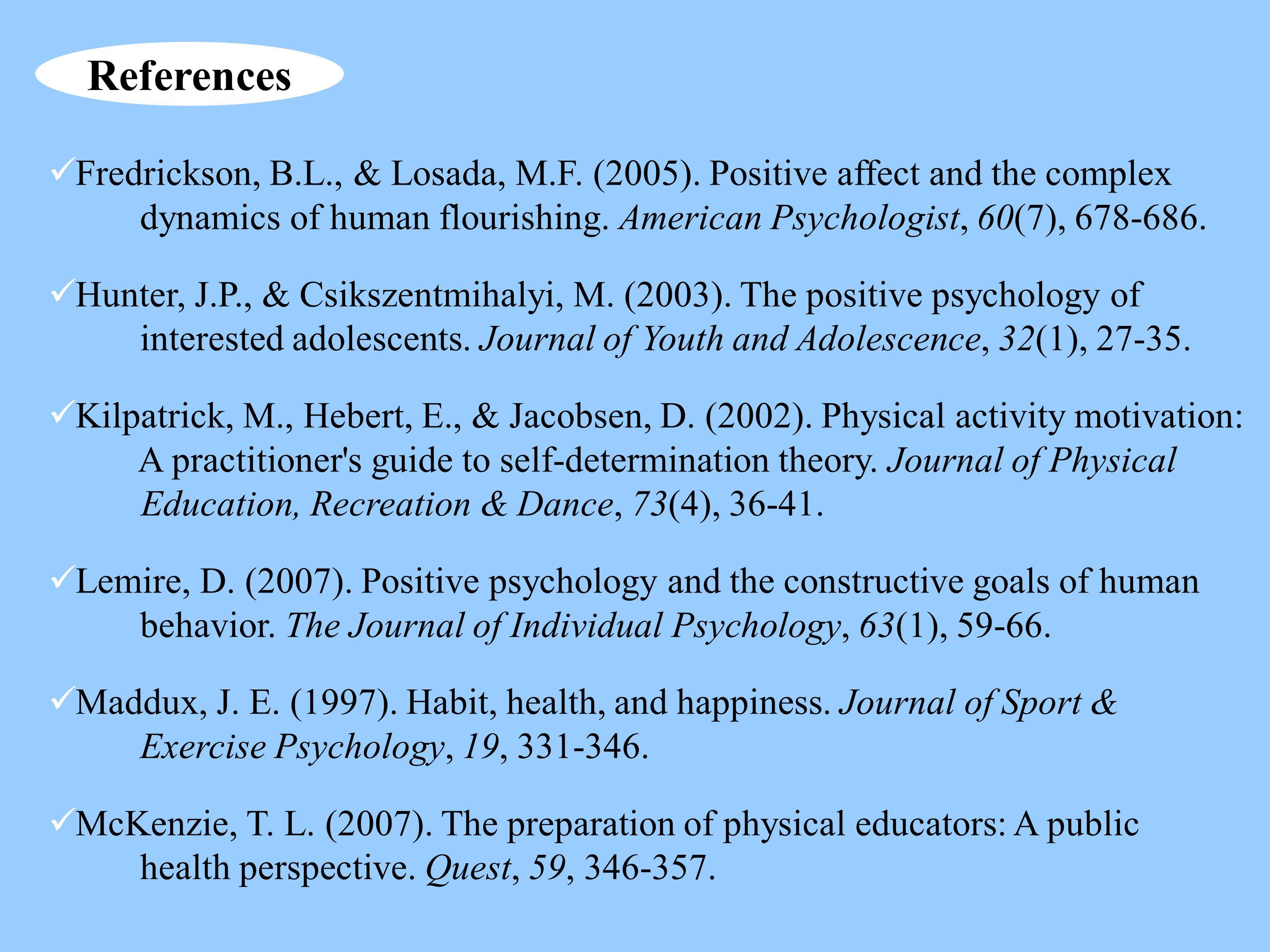 Fredrickson, B.L., & Losada, M.F. (2005).