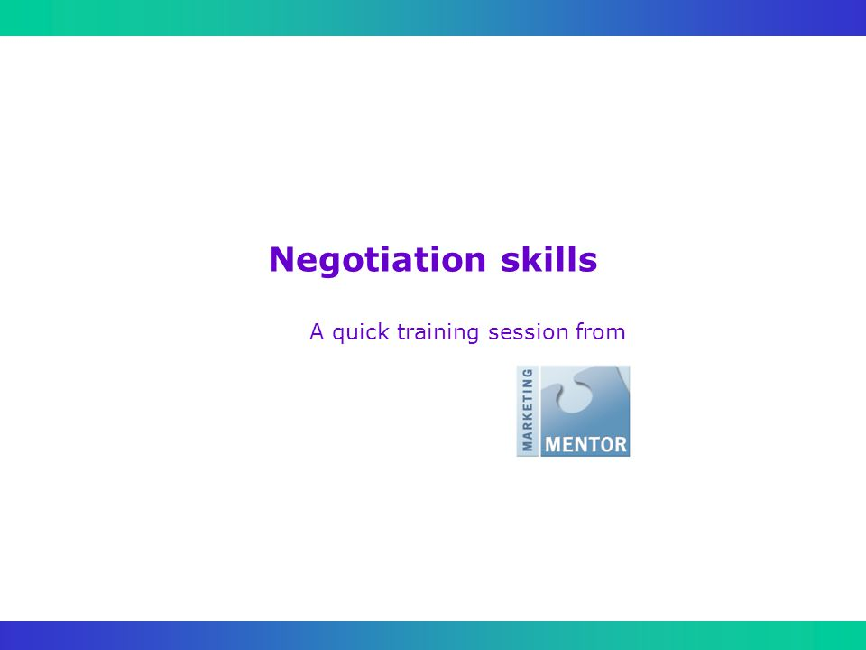 Negotiation skills A quick training session from