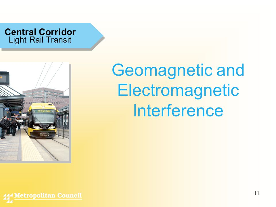 11 Geomagnetic and Electromagnetic Interference Light Rail Transit Central Corridor