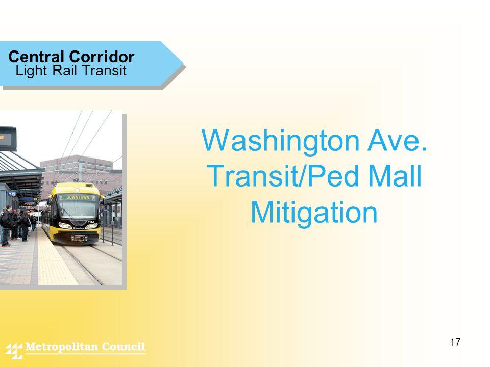 17 Washington Ave. Transit/Ped Mall Mitigation Light Rail Transit Central Corridor