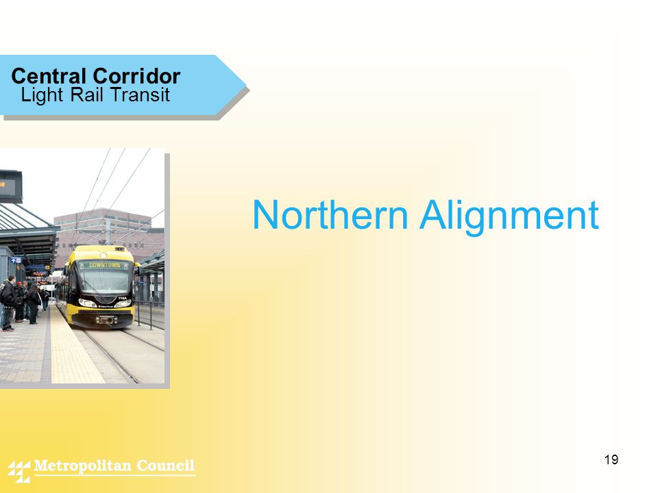19 Northern Alignment Light Rail Transit Central Corridor