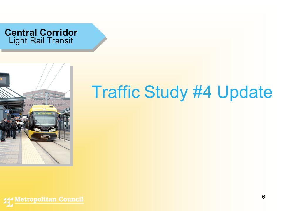 6 Traffic Study #4 Update Light Rail Transit Central Corridor