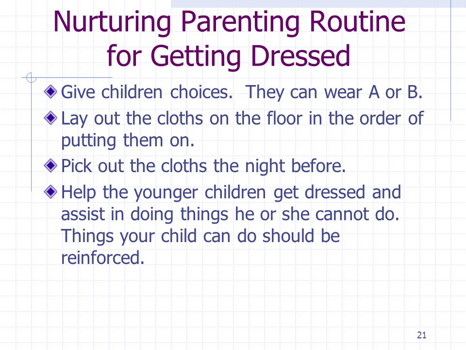 21 Nurturing Parenting Routine for Getting Dressed Give children choices.