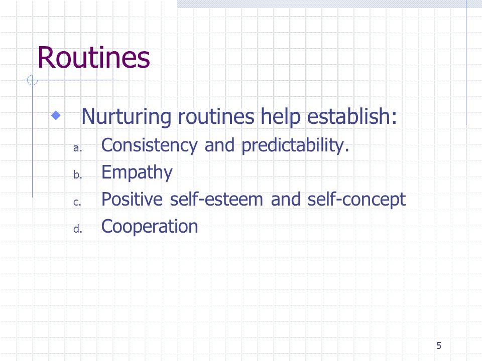 5 Routines  Nurturing routines help establish: a.