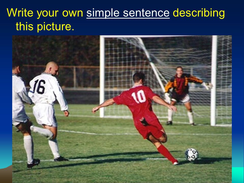 Sentence Structures Compound-Complex Sentence -Two or more independent clauses joined with at least one dependent clause