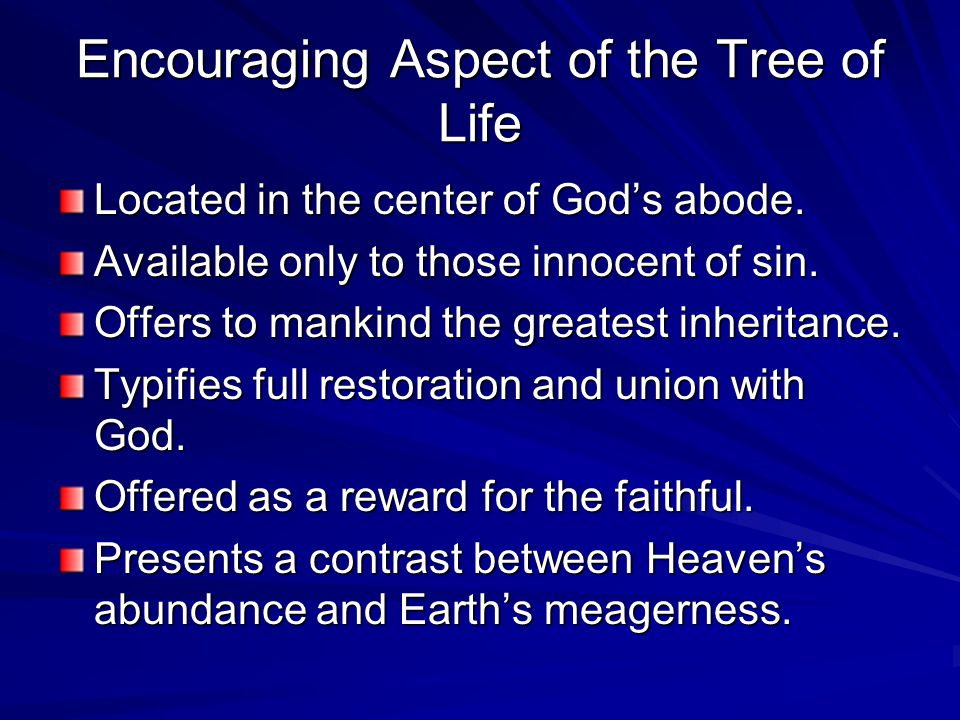 Encouraging Aspect of the Tree of Life Located in the center of God's abode.