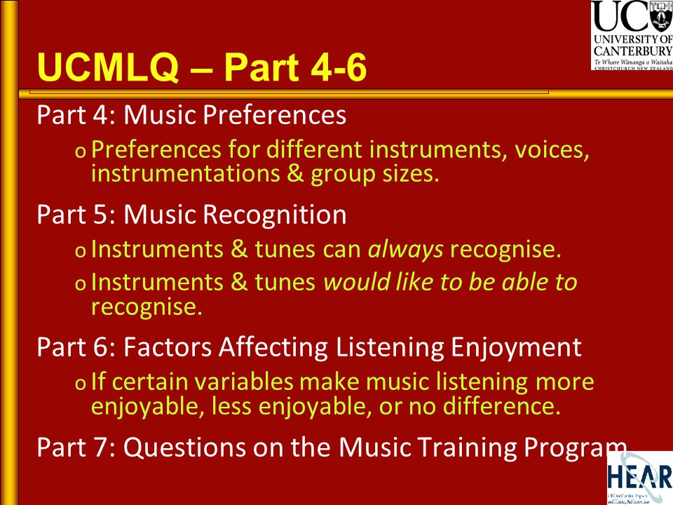 UCMLQ – Part 4-6 Part 4: Music Preferences o Preferences for different instruments, voices, instrumentations & group sizes.