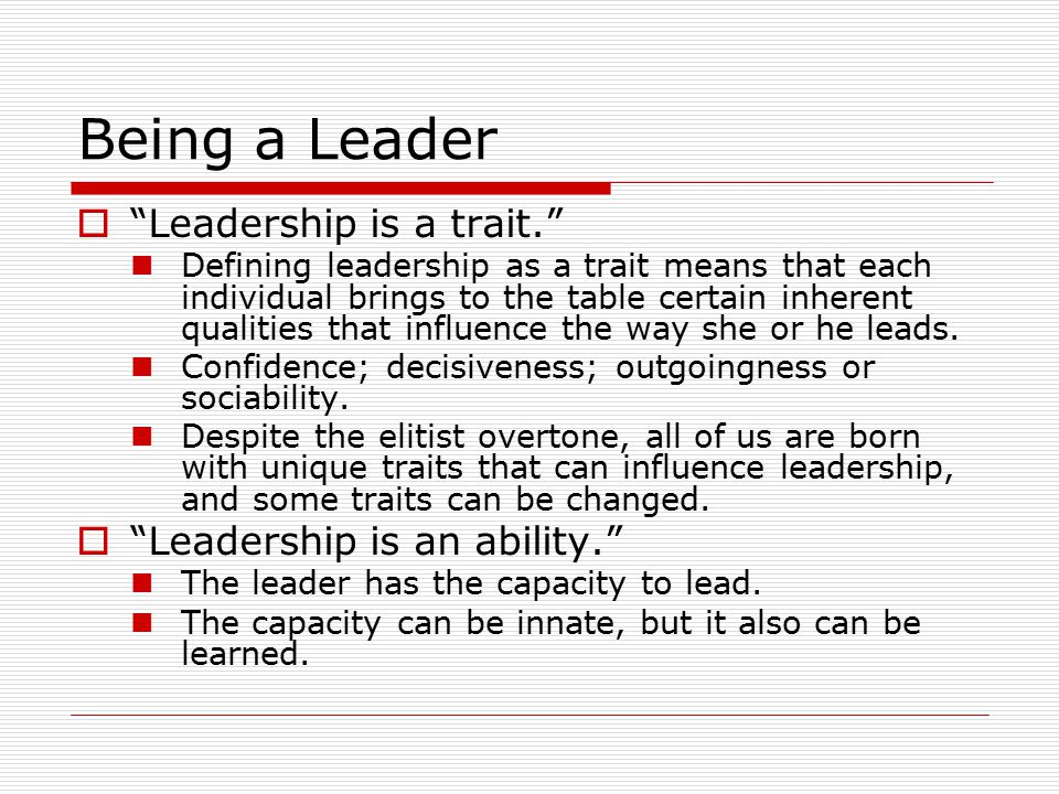 Recognizing Your Traits  What traits do effective leaders exhibit.