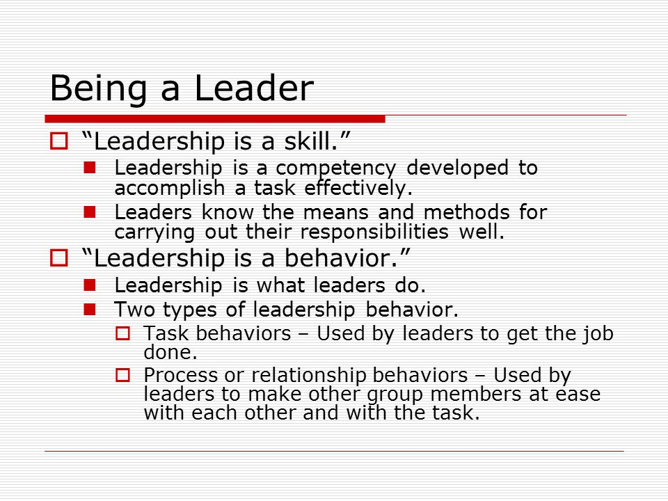 Being a Leader  Leadership is a relationship. Leadership is communication and collaboration between leaders and followers.