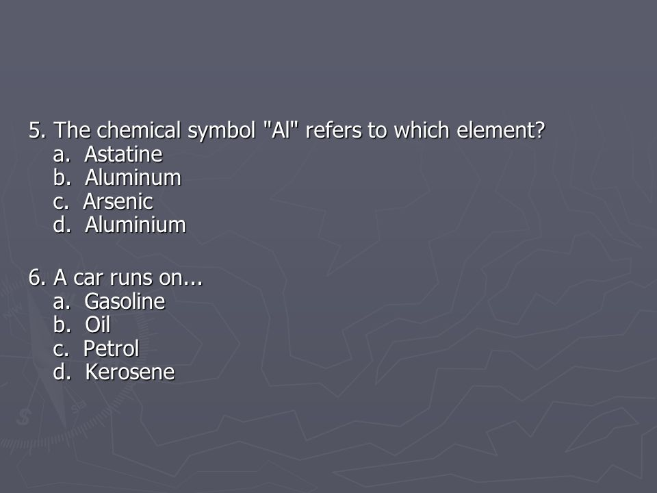5.The chemical symbol Al refers to which element.