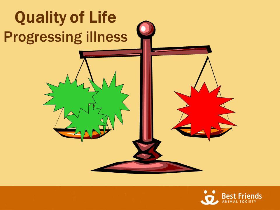 Quality of Life Progressing illness