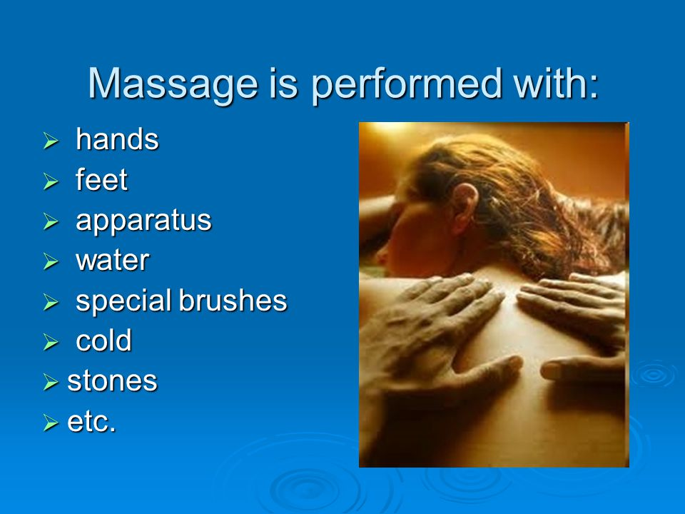 Preparation of the client for a massage  Cleansing of the skin  Application of the massage oil or cream