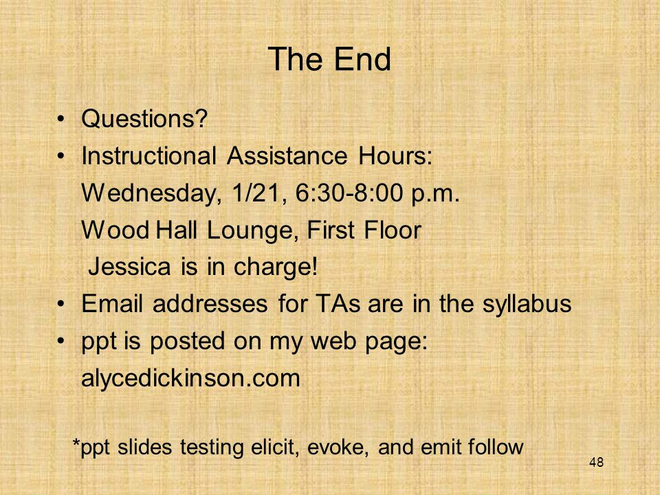 48 The End Questions. Instructional Assistance Hours: Wednesday, 1/21, 6:30-8:00 p.m.