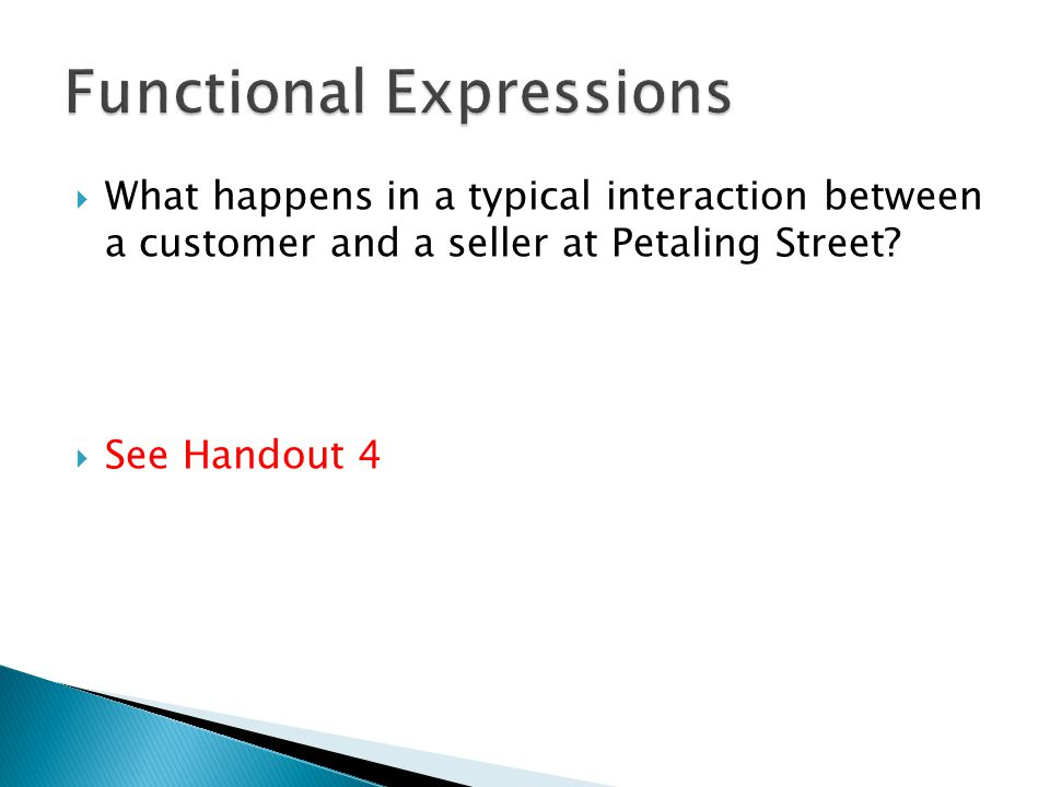  What happens in a typical interaction between a customer and a seller at Petaling Street?  See Handout 4