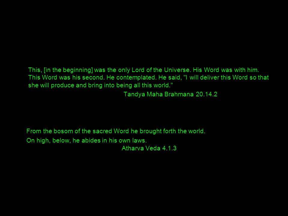 The Creation This, [in the beginning] was the only Lord of the Universe.