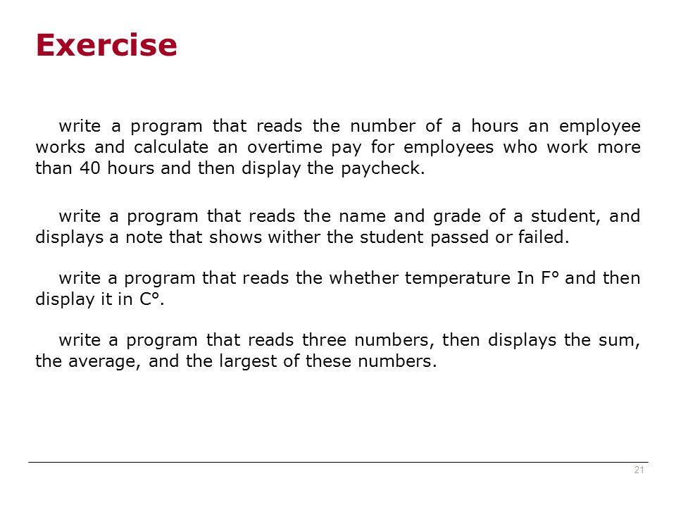 Exercise write a program that reads the number of a hours an employee works and calculate an overtime pay for employees who work more than 40 hours and then display the paycheck.