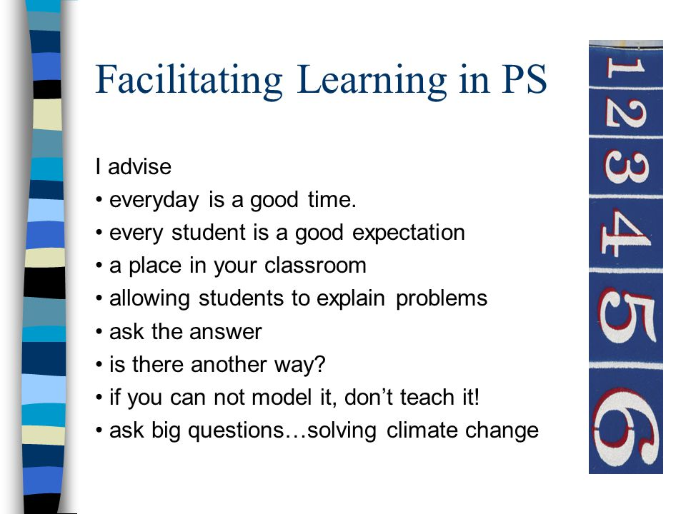 Facilitating Learning in PS I advise everyday is a good time.