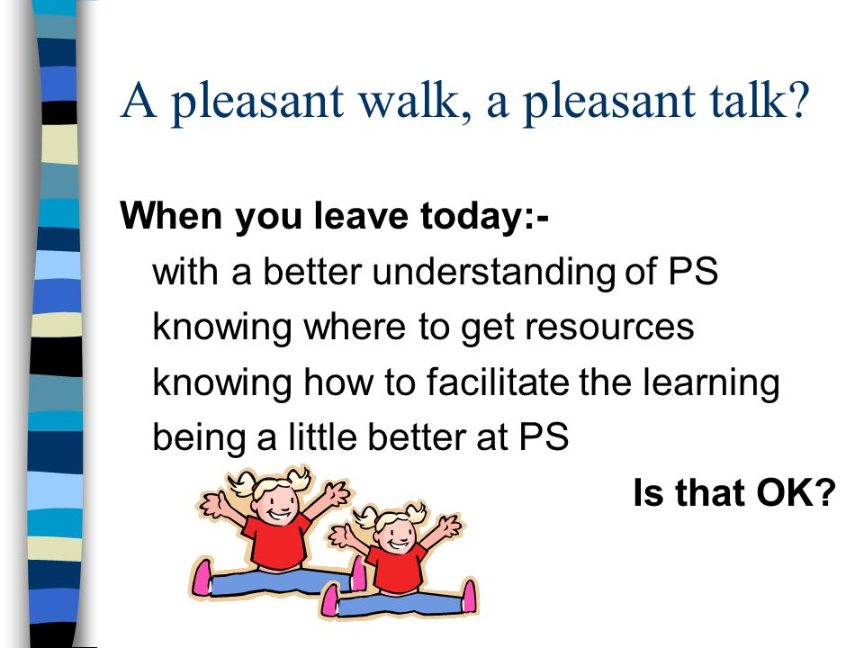 A pleasant walk, a pleasant talk.