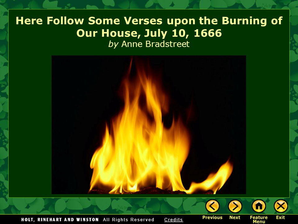Here Follow Some Verses upon the Burning of Our House, July 10, 1666 by Anne Bradstreet