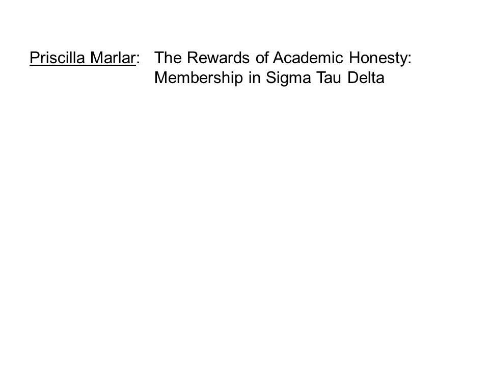 Priscilla Marlar: The Rewards of Academic Honesty: Membership in Sigma Tau Delta