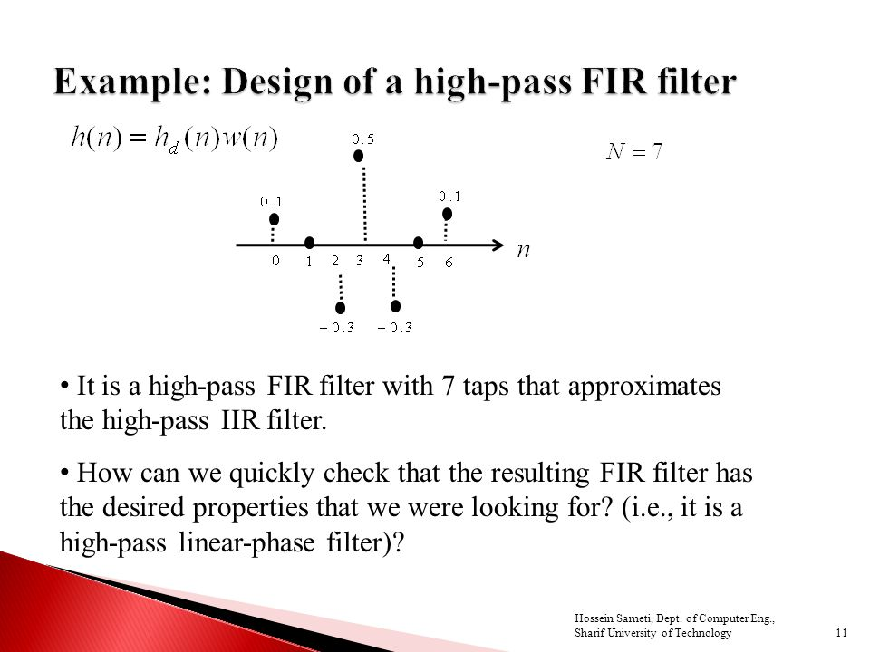 It is a high-pass FIR filter with 7 taps that approximates the high-pass IIR filter.