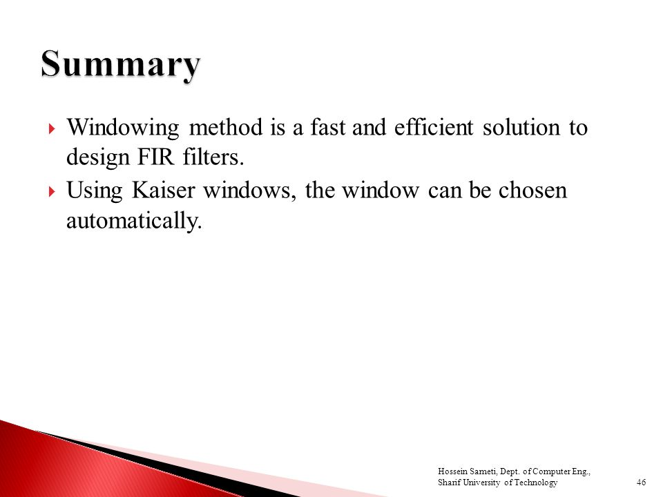  Windowing method is a fast and efficient solution to design FIR filters.