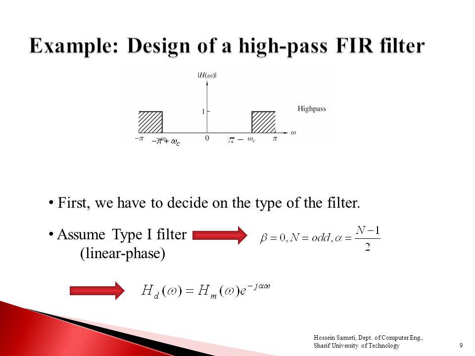  Medium main lobe ◦ 8  /M  Side lobes ◦ -31 dB  Hamming window performs better  Same complexity as Hamming 30 Hossein Sameti, Dept.