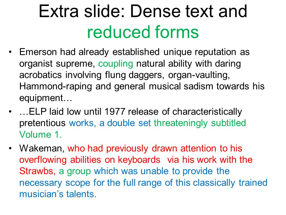 Extra slide: Dense text and reduced forms Emerson had already established unique reputation as organist supreme, coupling natural ability with daring