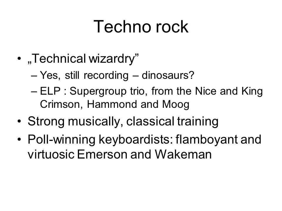"""Techno rock """"Technical wizardry"""" –Yes, still recording – dinosaurs? –ELP : Supergroup trio, from the Nice and King Crimson, Hammond and Moog Strong mu"""