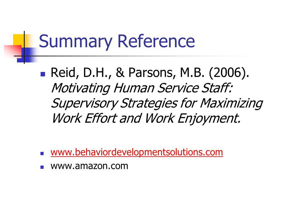Summary Reference Reid, D.H., & Parsons, M.B. (2006).
