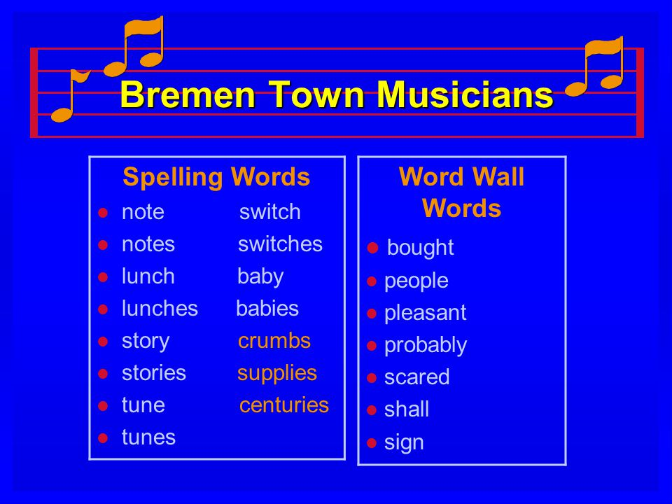 Bremen Town Musicians Spelling Words l note switch l notes switches l lunch baby l lunches babies l story crumbs l stories supplies l tune centuries l