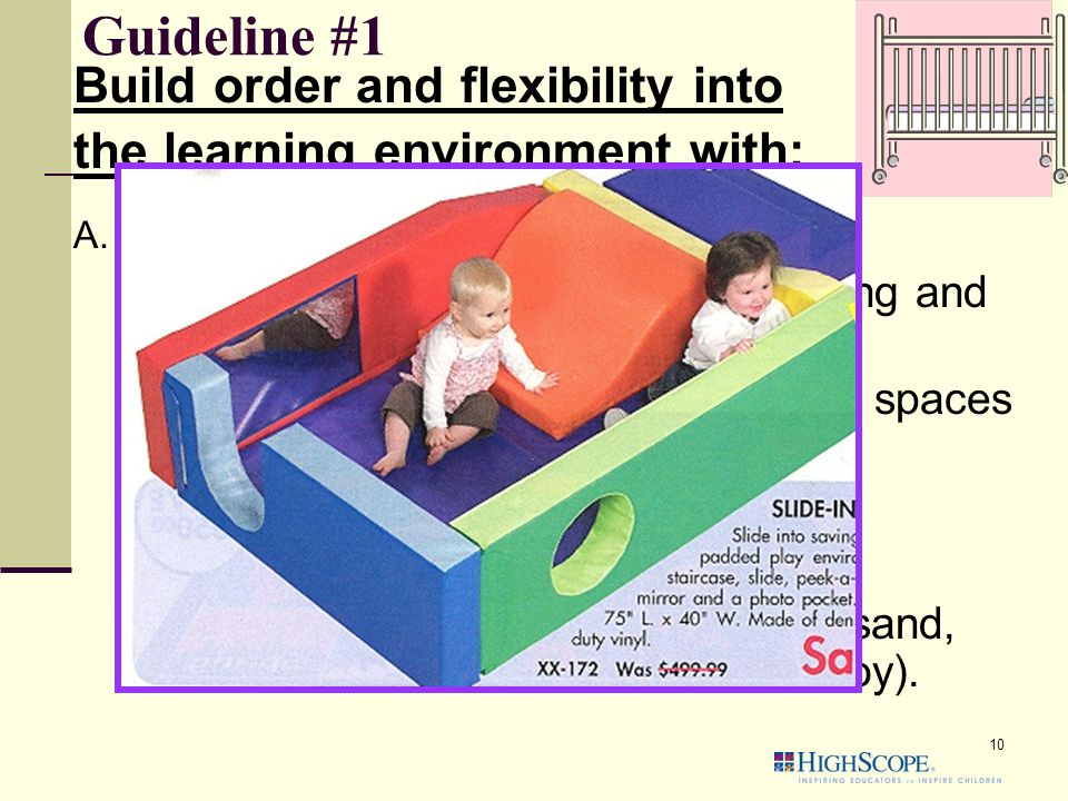 Guideline #1 Build order and flexibility into the learning environment with: A.