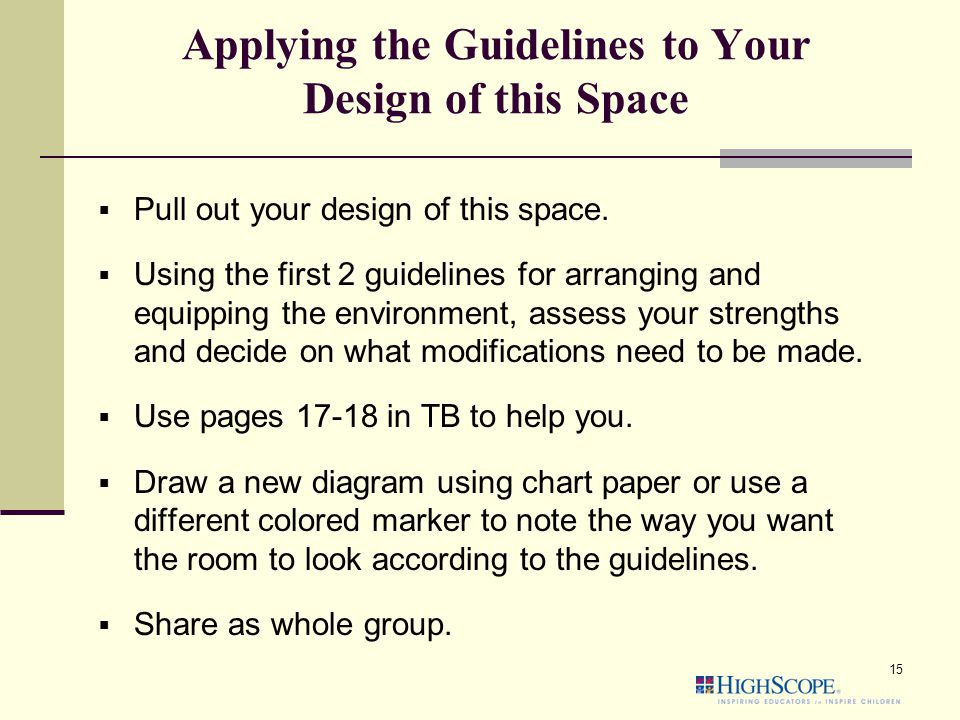 Applying the Guidelines to Your Design of this Space  Pull out your design of this space.