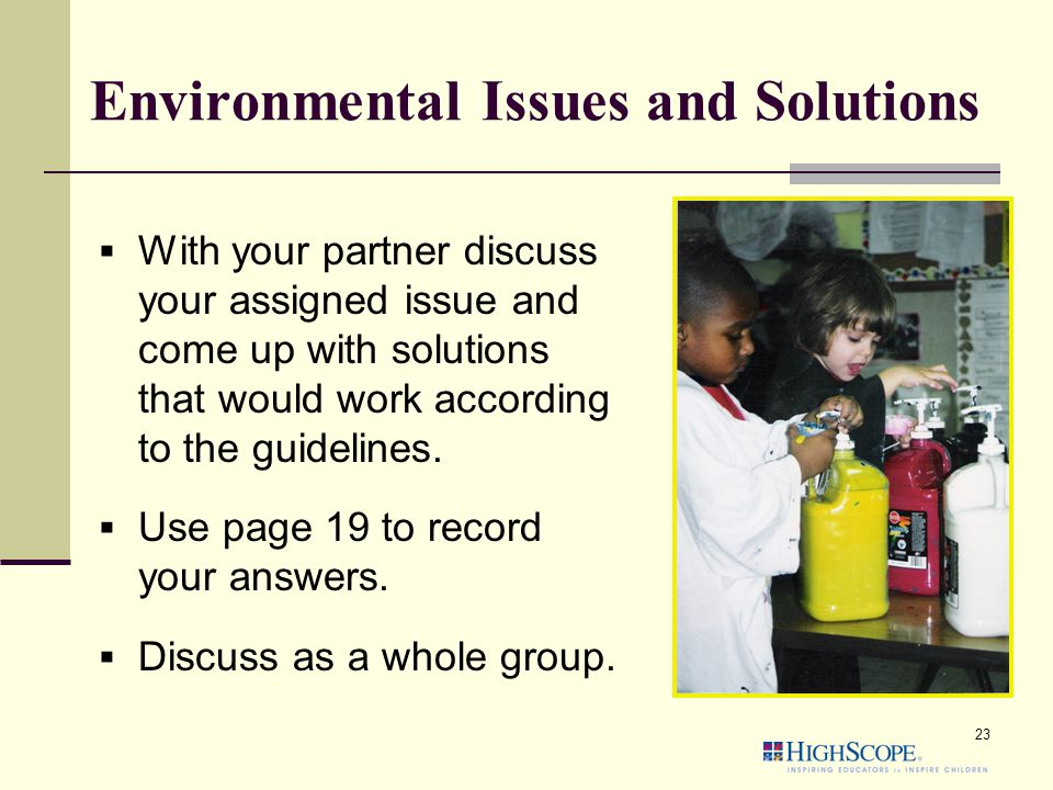 Environmental Issues and Solutions  With your partner discuss your assigned issue and come up with solutions that would work according to the guidelines.