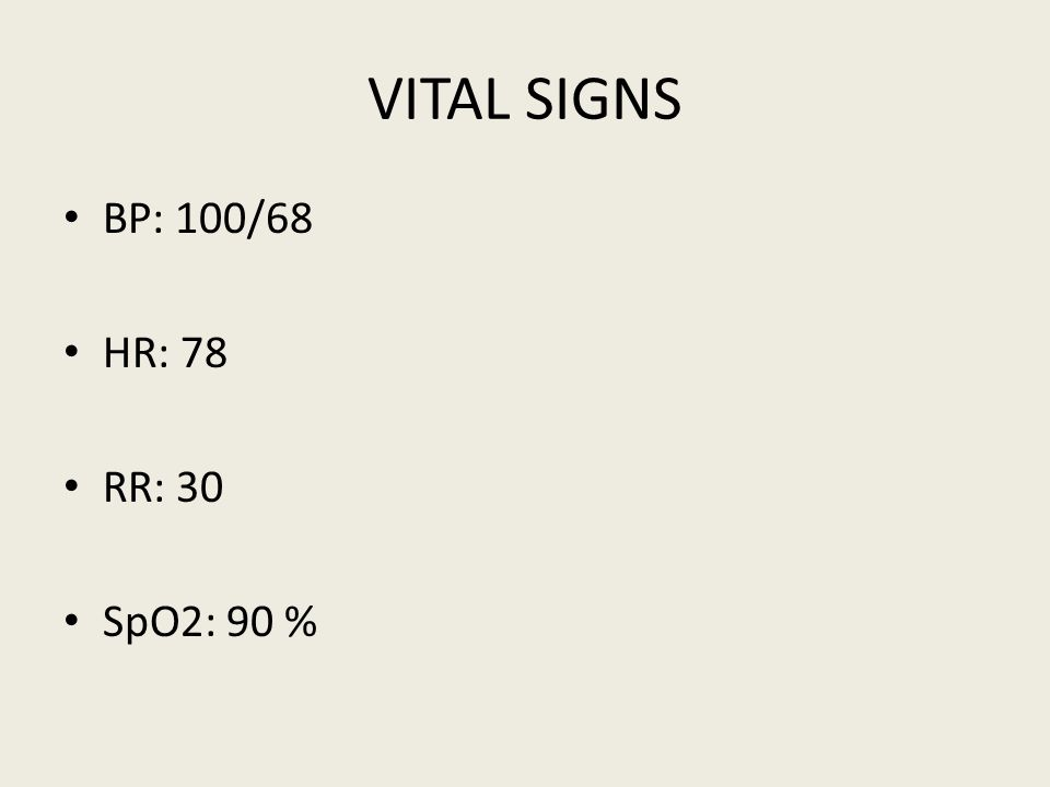 VITAL SIGNS BP: 100/68 HR: 78 RR: 30 SpO2: 90 %