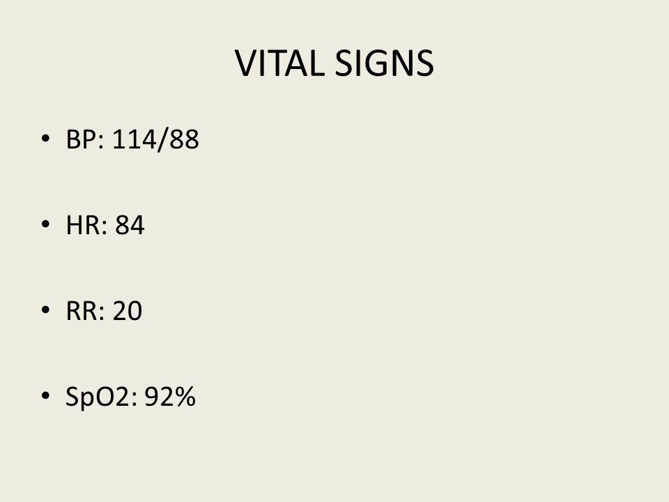 VITAL SIGNS BP: 114/88 HR: 84 RR: 20 SpO2: 92%