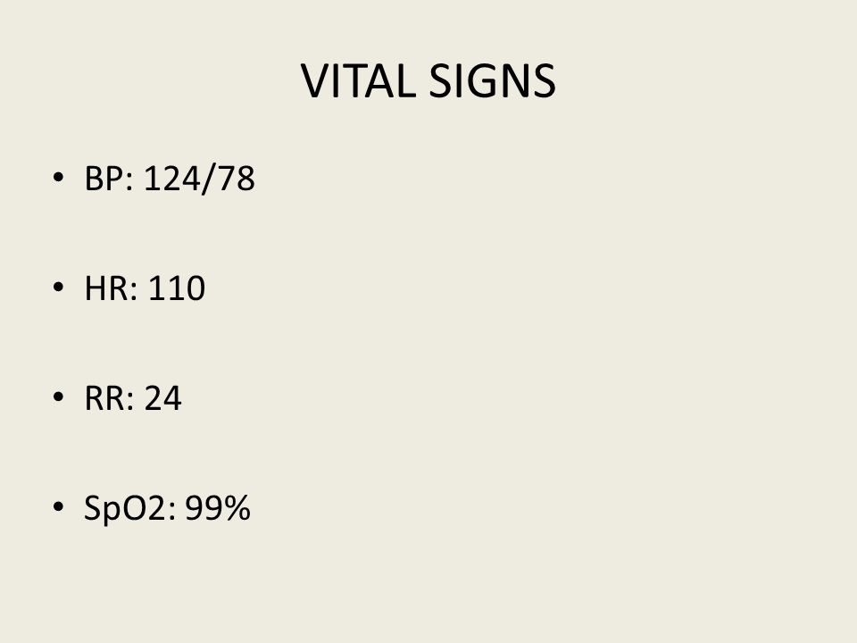 VITAL SIGNS BP: 124/78 HR: 110 RR: 24 SpO2: 99%