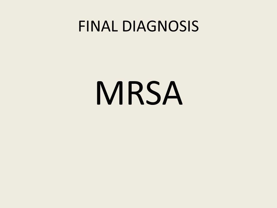 FINAL DIAGNOSIS MRSA