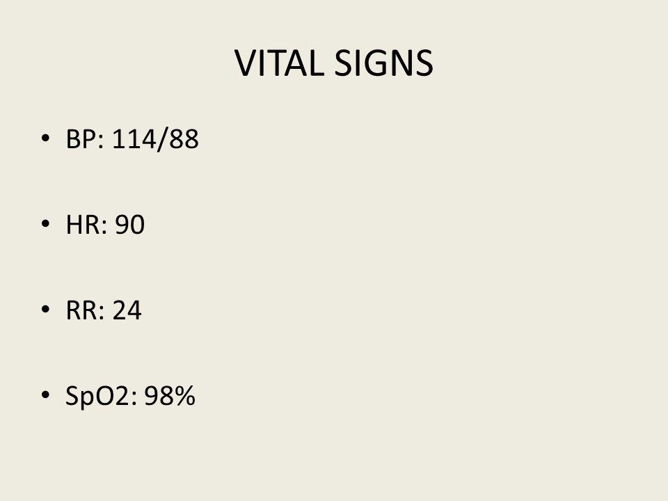 VITAL SIGNS BP: 114/88 HR: 90 RR: 24 SpO2: 98%