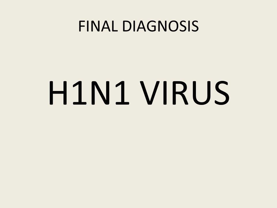 FINAL DIAGNOSIS H1N1 VIRUS